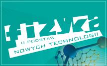 Wydział Fizyki Uniwersytetu Warszawskiego Nowe Technologie